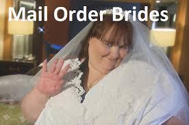Mail Order Bride Meme - mail order brides quickmeme