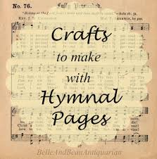 crafts to make with hymnal pages hymn hymnal crafts abby