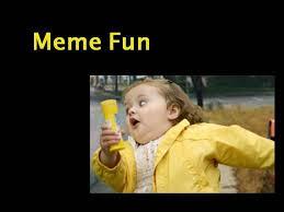 Powerpoint Meme - meme fun authorstream
