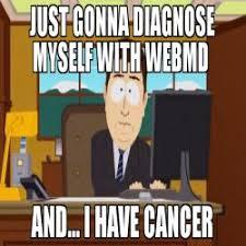 Gave Me Cancer Meme - hot girl shows interest in me aaaaaand shes gone meme aaaaand its