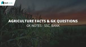 agriculture facts and gk questions for ssc u0026 bank exams 2017
