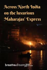 maharajas u0027 express travels to top india destinations breathedreamgo