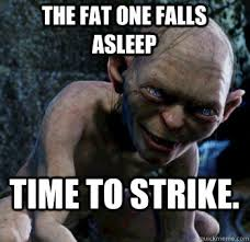 Smeagol Memes - the fat one falls asleep time to strike 6th sense smeagol
