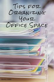 Organizing Your Office Desk Tips For Organizing Your Office Space Organizations Organizing