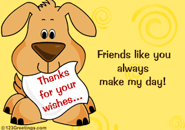 thanks for your wishes friend free thank you ecards greeting