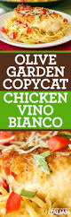 olive garden family meals olive garden copycat chicken vino bianco with video