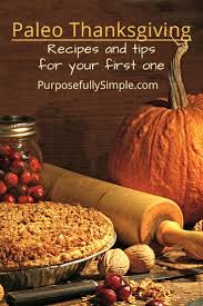 whole foods thanksgiving paleo thanksgiving recipes and tips for your first one