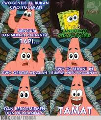Meme Comic Indonesia Spongebob - dongen patrick untuk spongebob 1cak for fun only