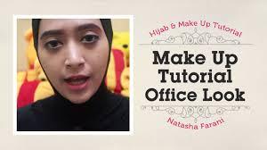 tutorial makeup natural hijab pesta makeup tutorial natasha farani office look youtube