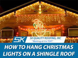how to hang christmas lights on a shingle roof