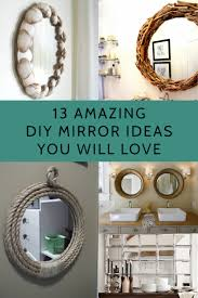 13 amazing diy mirror ideas you will love diy crafts and projects