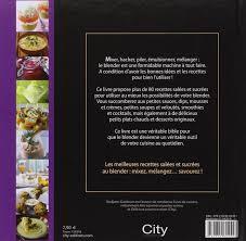 cuisine au blender recettes au blender 9782824602493 amazon com books