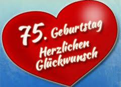 geburtstagssprüche zum 75 geburtstag geburtstagssprüche und geburtstagsglückwünsche