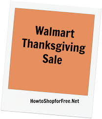 walmart thanksgiving ad 11 13 11 26 how to shop for free with