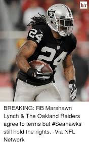 Marshawn Lynch Memes - br breaking rb marshawn lynch the oakland raiders agree to terms