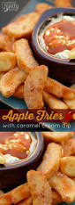 apple fries with caramel cream dip recipe apple fries