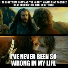 The Hobbit Meme - ithought that lotrand the hobbit movies cant possibly be as good