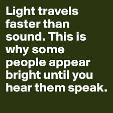 which travels faster light or sound images Light travels faster than sound this is why some people appear