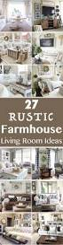best 25 white living room furniture ideas on pinterest living 27 rustic farmhouse living room decor ideas for your home
