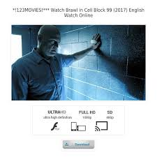 123 Movies 123movies Watch Brawl In Cell Block 99 2017 English Watch