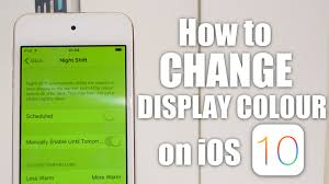 colour of 2017 how to change display colour on ios 10 more advanced nightshift