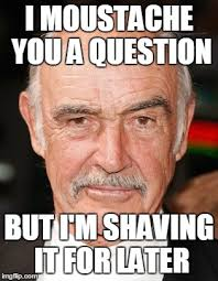 Sean Connery Mustache Meme - sean connery imgflip