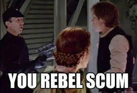 Rebel Meme - you rebel scum rebel scum quickmeme