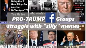 Memes Pro - pro trump facebook groups struggle with trolls and silly memes