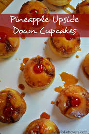 pineapple upside down cupcakes leave no leftovers