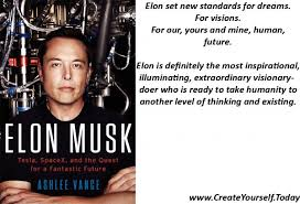elon musk quotes about the future elon musk tesla spacex and the quest for a fantastic future