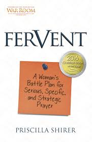 fervent a woman u0027s battle plan to serious specific and strategic