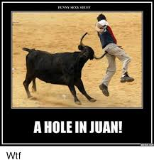 Funny Sexy Memes - funny sexy stuff a hole in juan addtekt com wtf funny meme on
