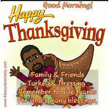 happy thanksgiving for friends the souls remedy good morning thanksgiving blessings