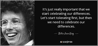billie jean king quote it s just really important that we start