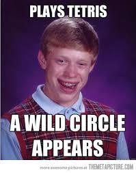 Bad Luck Bryan Meme - bad luck brian plays tetris memes pinterest play tetris