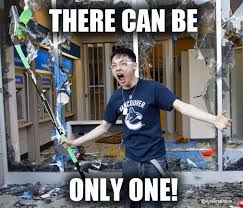There Can Only Be One Meme - image 138606 angry vancouver fan angry asian rioter know