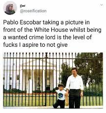 Pablo Escobar Memes - dopl3r com memes roseification pablo escobar taking a picture