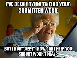 Submit Meme - i ve been trying to find your submitted work but i don t see it