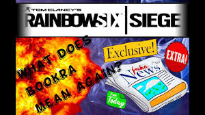 what does siege rainbow six siege what does bookra again random