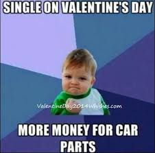 Anti Valentines Day Meme - valentines day meme memes pinterest meme car memes and memes