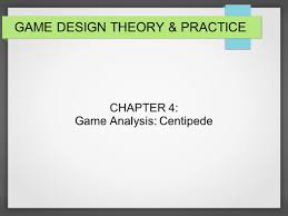 game design theory game design theory practice chapter 4 game analysis centipede