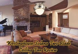 Two Bladed Ceiling Fans by Westinghouse Solana Two Blade Home Depot Ceiling Fan Review