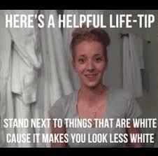 White Girl Tanning Meme - best 25 pale girl problems ideas on pinterest pale girls
