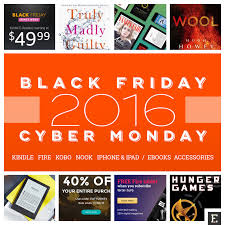 best i pad black friday deals best cyber monday 2016 deals u2013 kindle fire nook kobo u0026 more