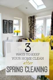 3 ways to keep your home clean after spring cleaning