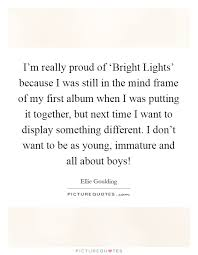 Ellie Goulding Bright Lights Ellie Goulding Quotes U0026 Sayings 109 Quotations