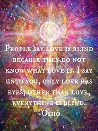 What Is Blind People Say Love Is Blind Because They Do Not Know What Love Is