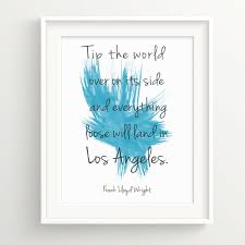 los angeles print frank lloyd wright quote paint