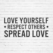 quote of the day respect word kata u2014 love your self respect others spread love