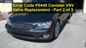 lexus recall is300 error code p0440 vsv valve replacement evaporator system lexus